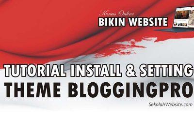 Tutorial Install dan Setting Theme Bloggingpro